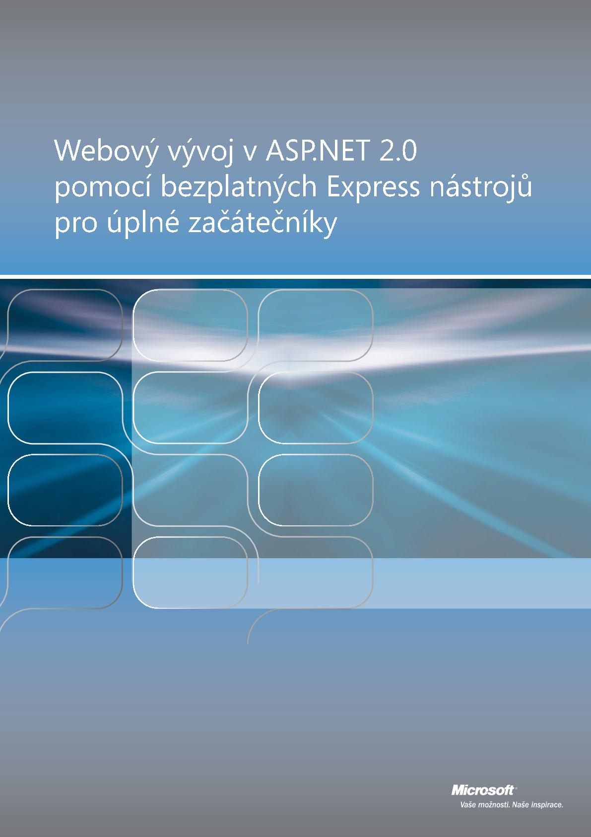 Webový vývoj v ASP.NET 2.0 pomocí bezplatných Express nástrojů pro úplné začátečníky