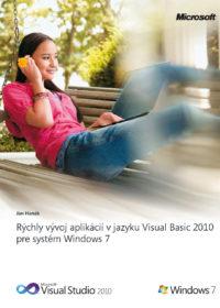 Rýchly vývoj aplikácií v jazyku Visual Basic 2010 pre systém Windows 7