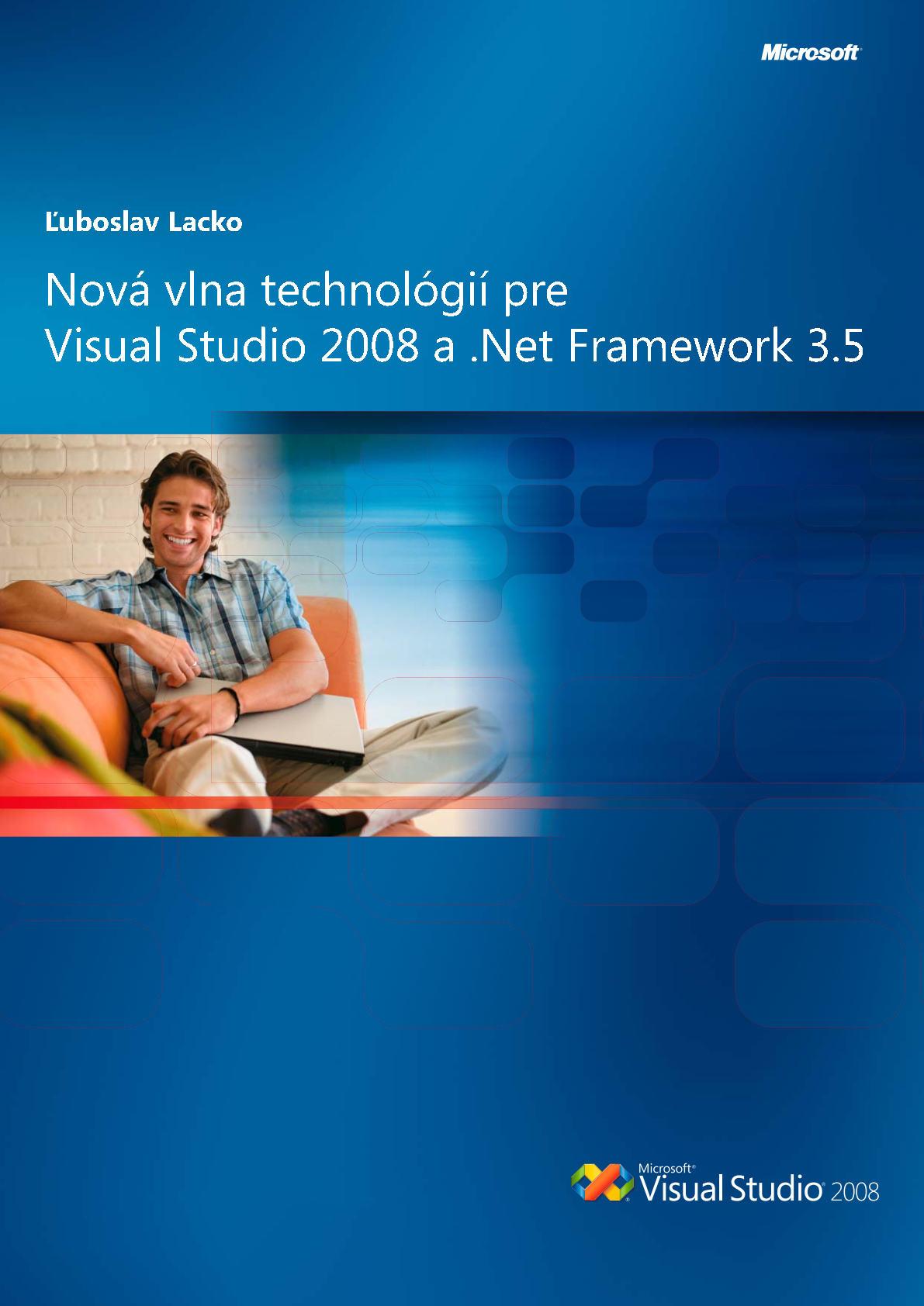 Nová vlna technológií pre Visual Studio 2008 a .Net Framework 3.5