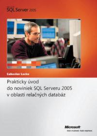 Praktický úvod do noviniek SQL Serveru 2005 v oblasti relačných databáz