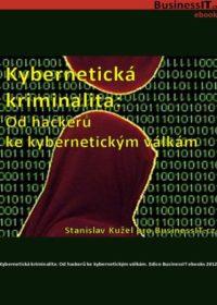 Kybernetická kriminalita: Od hackerů ke kybernetickým válkám