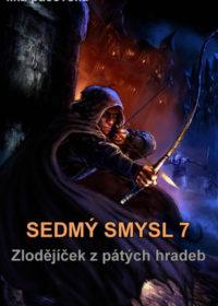 SEDMÝ SMYSL VII: Zlodějíček z pátých hradeb