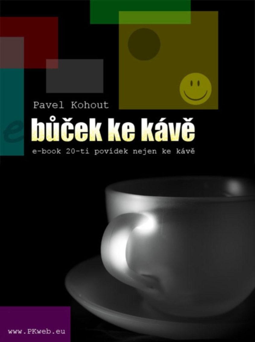 Bucek ke kave Pavel Kohout