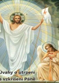Úvahy o utrpení a vzkříšení Páně