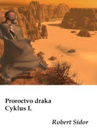 Proroctvo draka – Cyklus I.