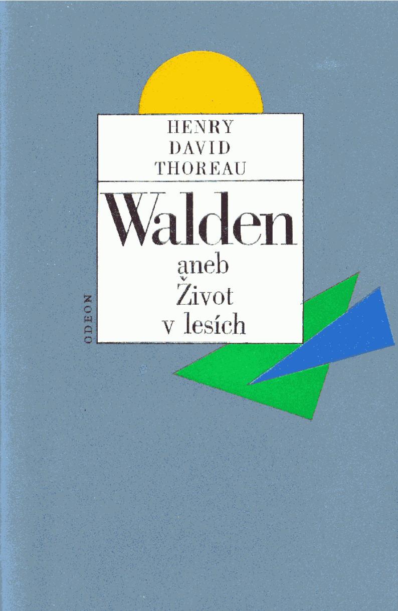 Thoreau Henry David Walden aneb zivot v lesich