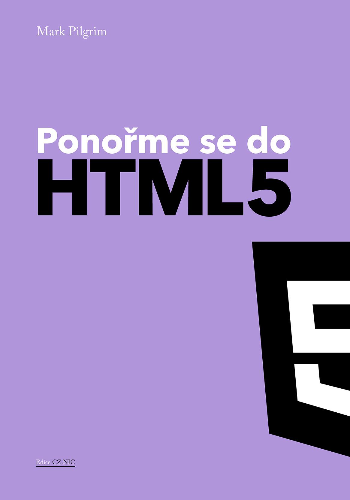 """""""PONOŘME SE DO HTML5"""", MARK PILGRIM"""