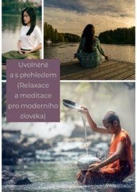 Uvolněně a s přehledem (Relaxace a meditace pro moderního člověka)