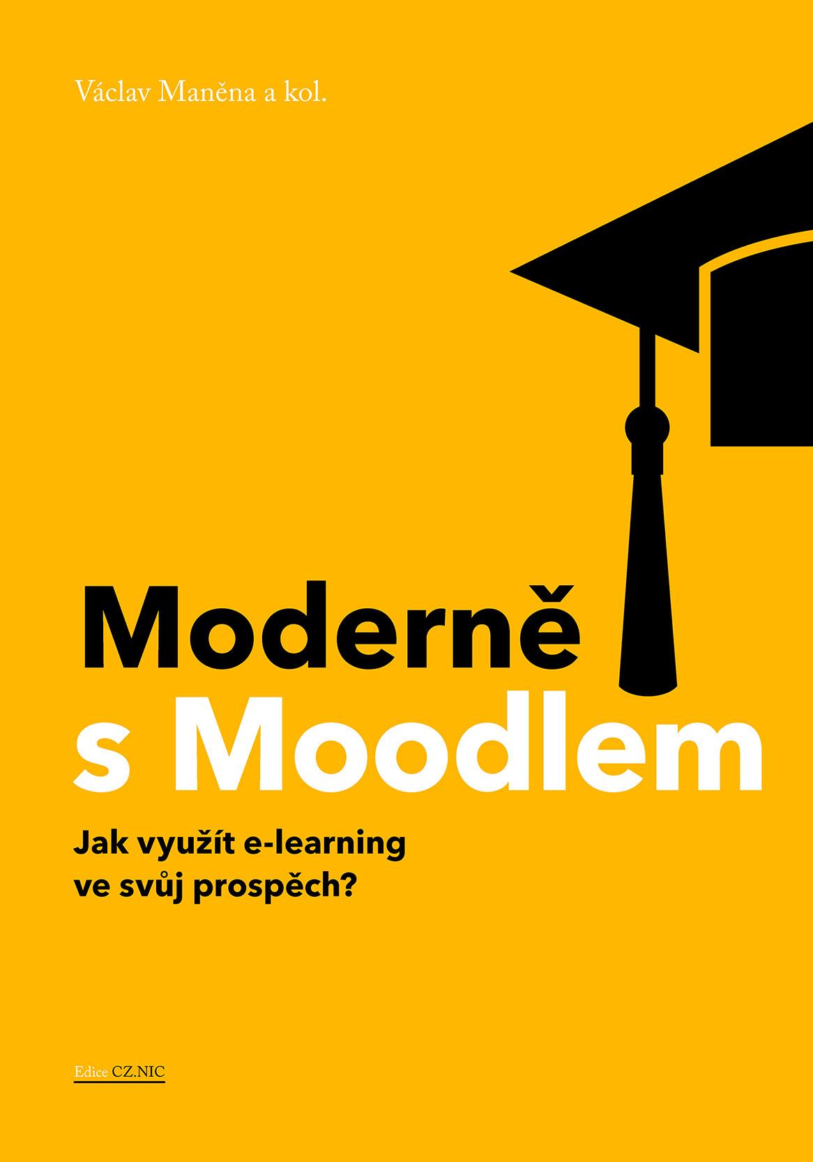 """""""MODERNĚ S MOODLEM"""", VÁCLAV MANĚNA A KOL."""