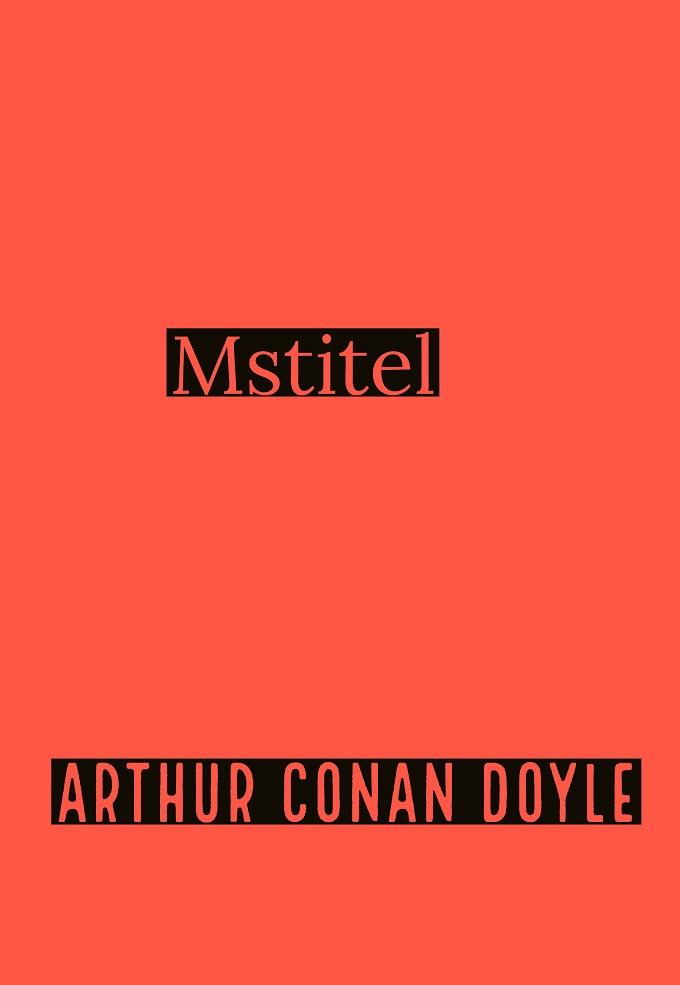 Mstitel – Arthur Conan Doyle