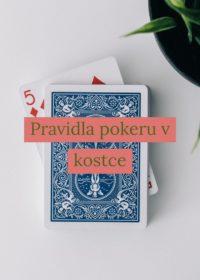 Pravidla pokeru v kostce