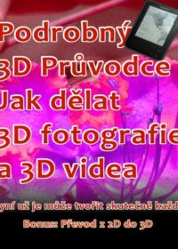 Podrobný 3D Průvodce: Jak dělat 3D fotografie a 3D videa