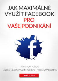 Jak maximálně využít Facebook pro Vaše podnikání