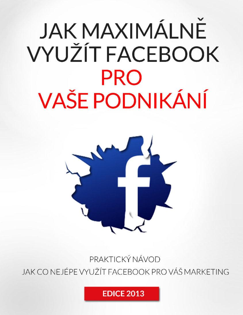 jak maximalne vyuzit facebook