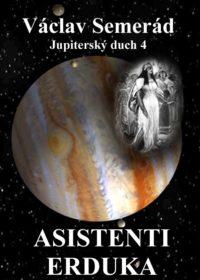 Asistenti Erduka Jupiterský duch 4.část