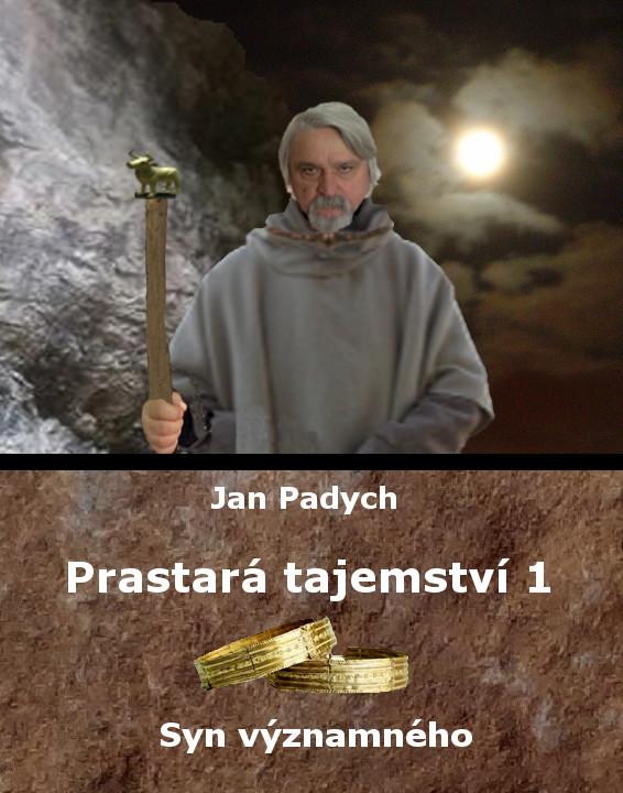 Prastará tajemství – Syn významného – 1. díl. – Jan Padych