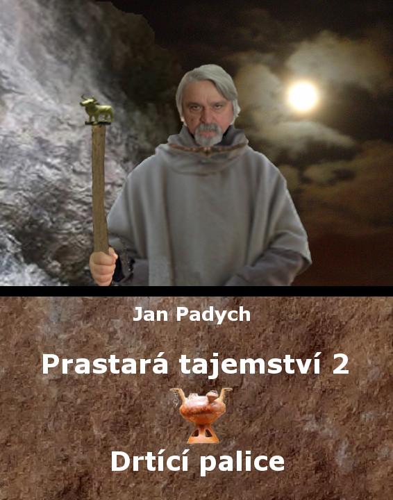 Prastará tajemství – Drtící palice – 2. díl – Jan Padych