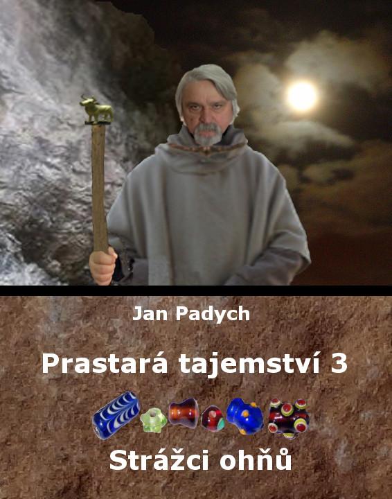 Prastará tajemství – Strážci ohňů – 3. díl – Jan Padych