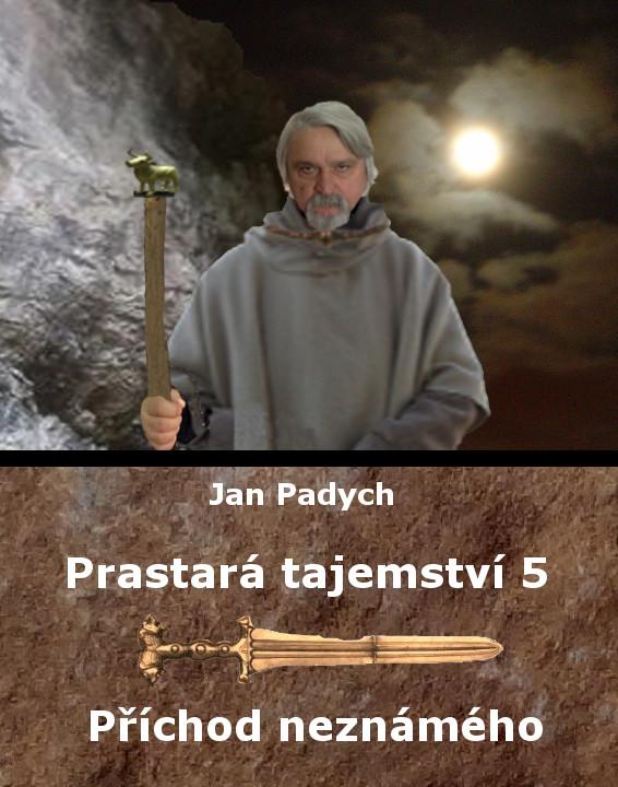 Prastará tajemství – Příchod neznámého – 5. díl – Jan Padych