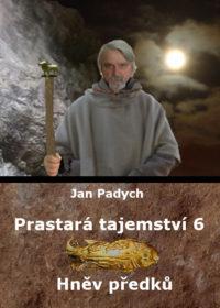 Prastará tajemství – Hněv předků – 6. díl – Jan Padych