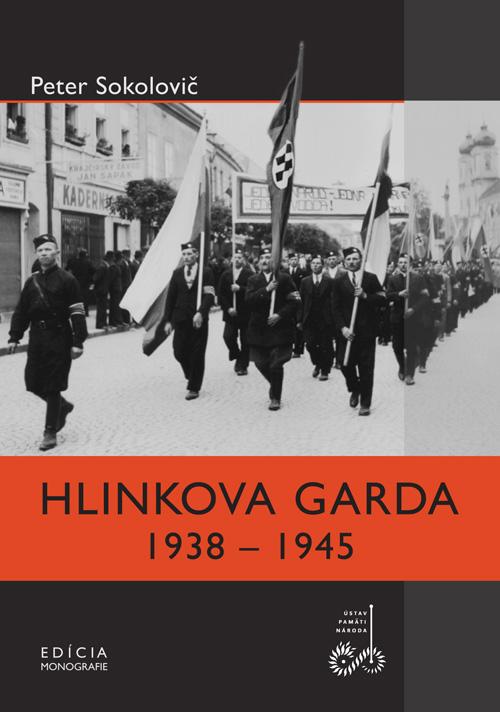 Peter Sokolovič: Hlinkova garda 1938 – 1945
