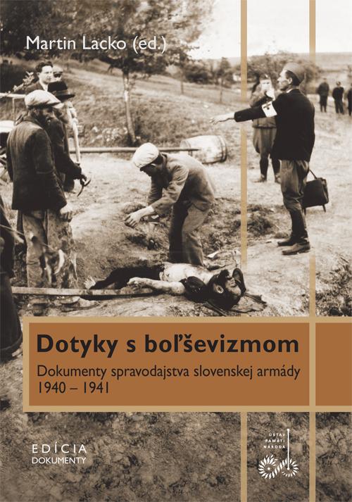 Dotyky s boľševizmom (Dokumenty spravodajstva slovenskej armády 1940 – 1941).