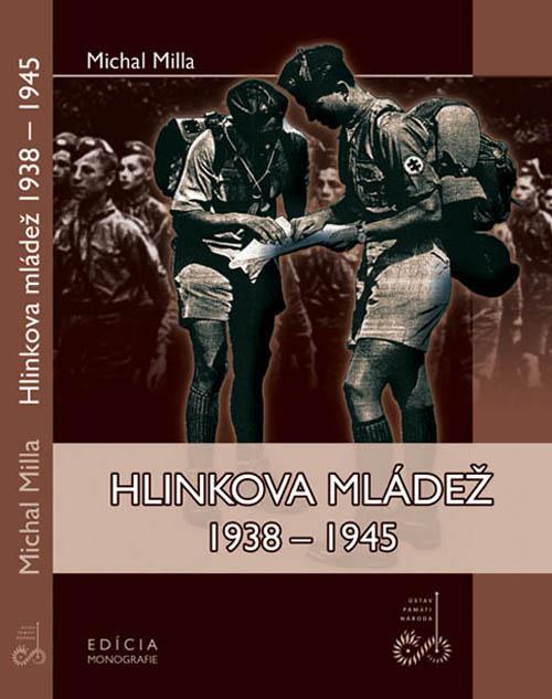 Michal Milla – Hlinkova mládež 1938 – 1945