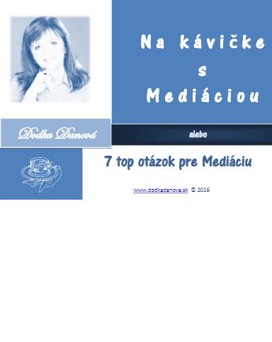 na kavicke s mediaciou alebo top 7 otazok pre mediaciu