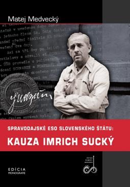 Matej Medvecký – Spravodajské eso slovenského štátu: Kauza Imrich Sucký