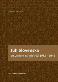 Zborník z konferencie Juh Slovenska po Viedenskej arbitráži 1938 – 1945