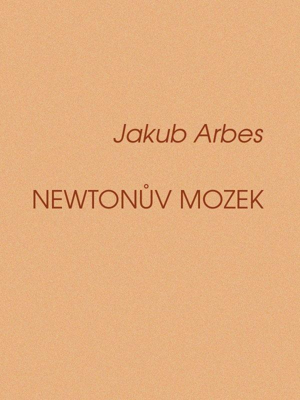 Jakub Arbes Newtonuv mozek