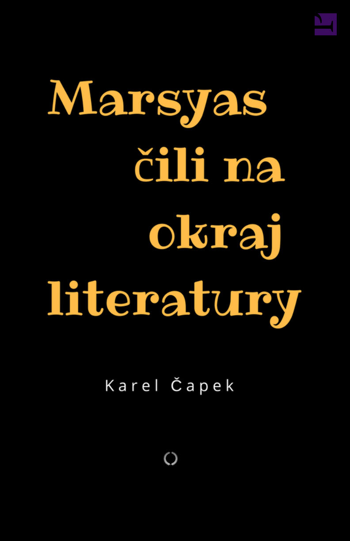 Karel capek Marsyas cili na okraj literatury