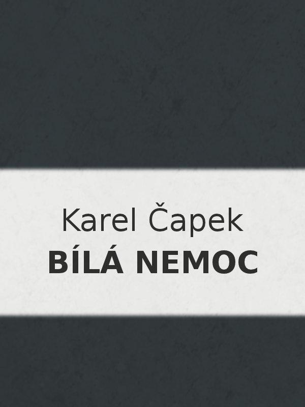 Karel Capek Bila nemoc
