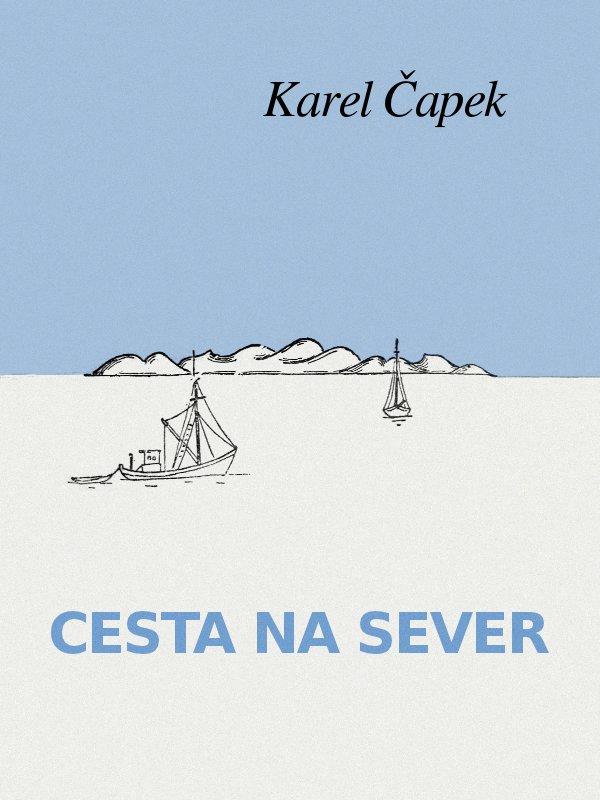 Karel Capek Cesta na sever