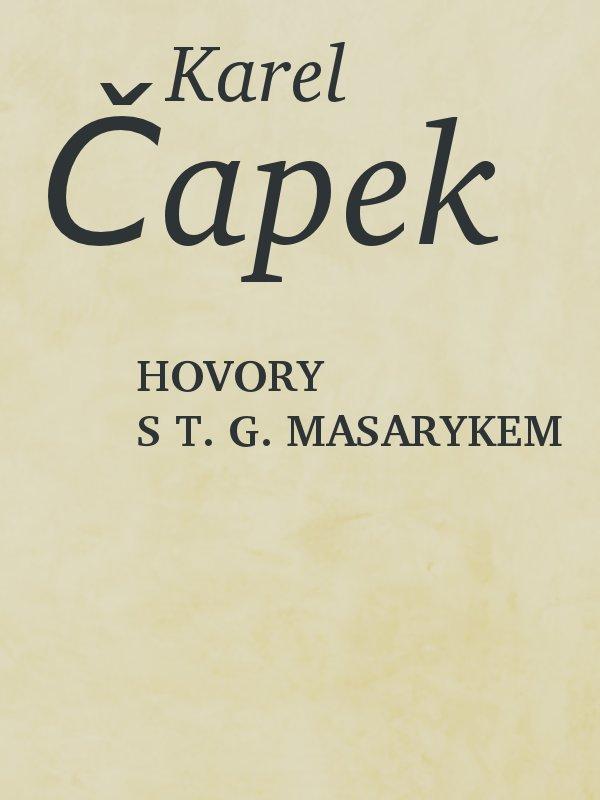 Karel Capek Hovory s T G Masarykem