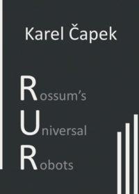 R.U.R. – Rossum´s Universal Robots