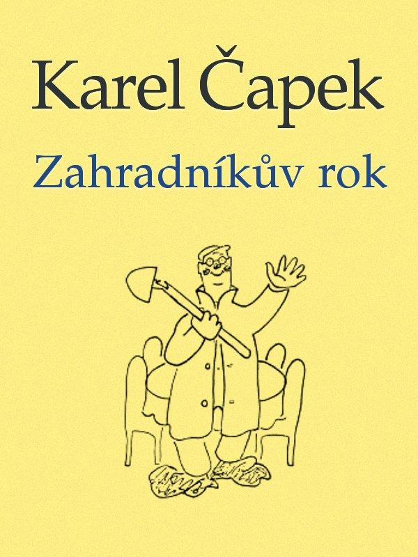 Karel Capek Zahradnikuv rok