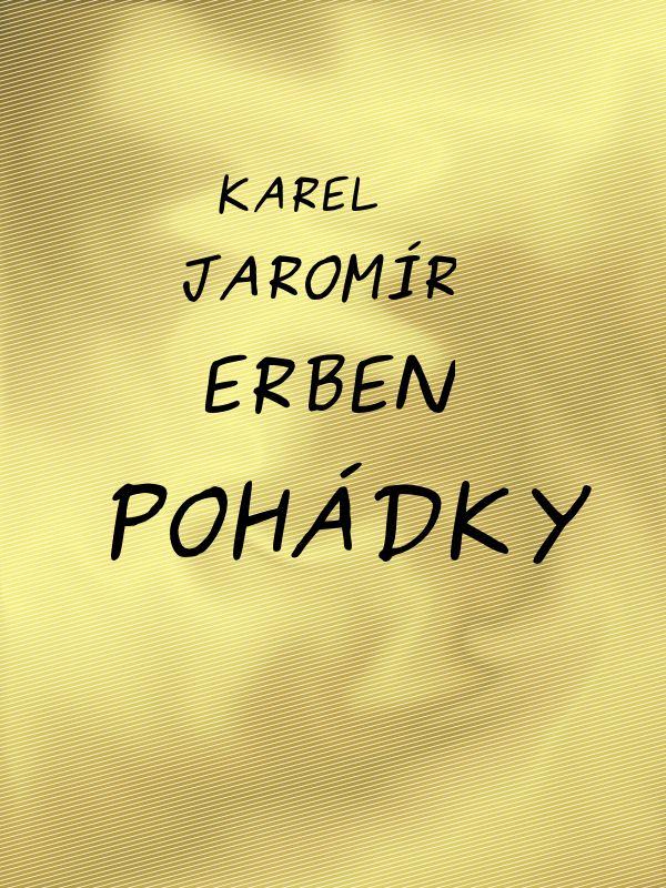 Karel Jaromir Erben Pohadky