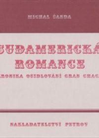 Sudamerická romance – Kronika osidlování Gran Chaca