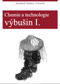 Akademik TADEUSZ URBAŃSKI-CHEMIE A TECHNOLOGIE VÝBUŠIN I.