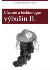 Akademik TADEUSZ URBAŃSKI-CHEMIE A TECHNOLOGIE VÝBUŠIN II.
