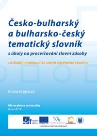 Česko-bulharský a bulharsko-český tematický slovník s úkoly na procvičování slovní zásoby Lexikální minimum ke státní závěrečné zkoušce