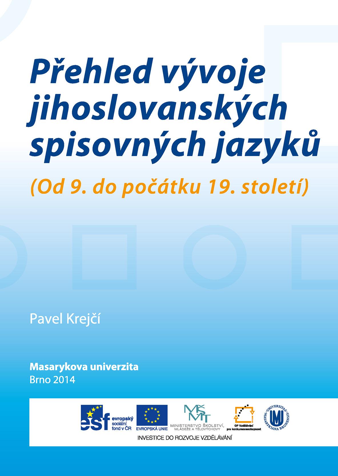 Přehled vývoje jihoslovanských spisovných jazyků (Od 9. do počátku 19. století