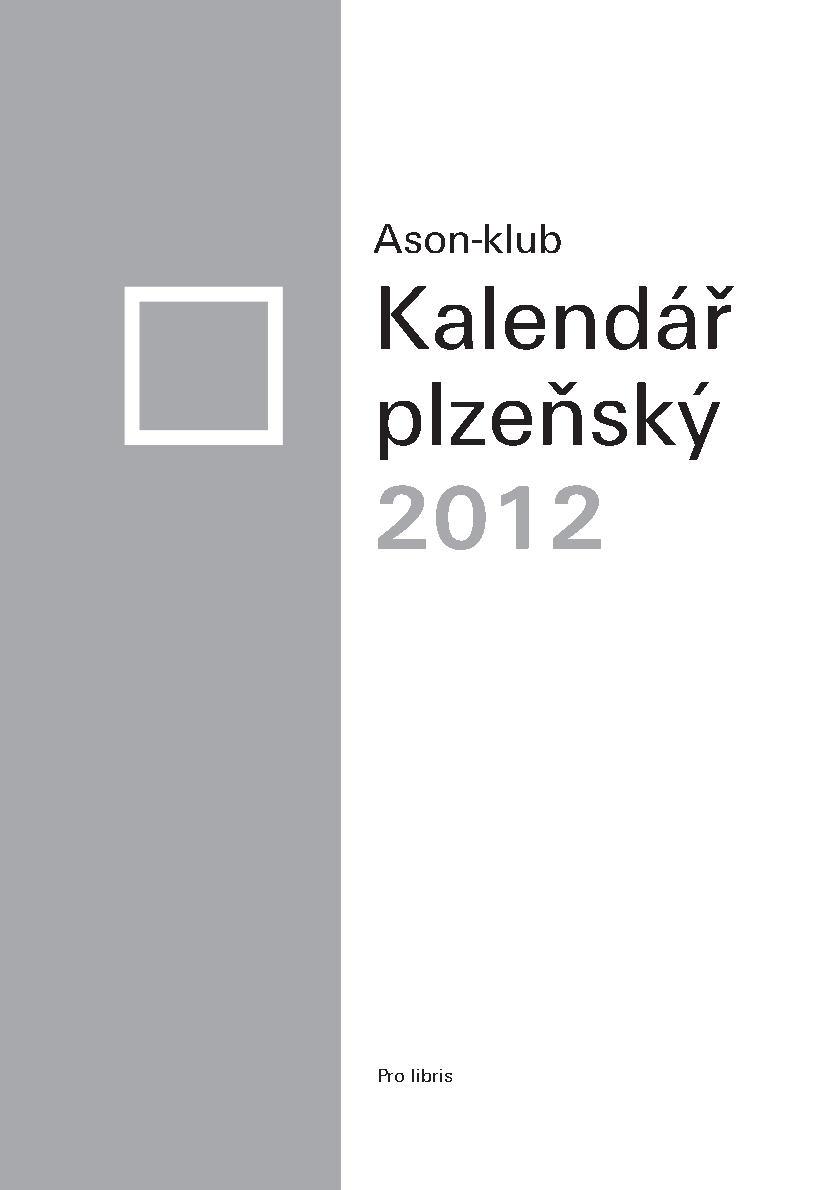 Kalendář plzeňský 2012 – Ve znamení Ason-klubu.