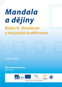 Mandala a dějiny: Bidija D. Dandaron a burjatský buddhismus