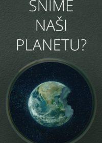 SNÍME NAŠI PLANETU? VLIV ŽIVOČIŠNÉ VÝROBY NA ŽIVOTNÍ PROSTŘEDÍ