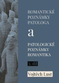 Romantické poznámky patologa a patologické poznámky romantika – 3. díl