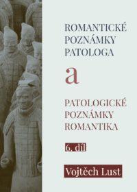 Romantické poznámky patologa a patologické poznámky romantika – 6. díl