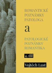Romantické poznámky patologa a patologické poznámky romantika – 4. díl