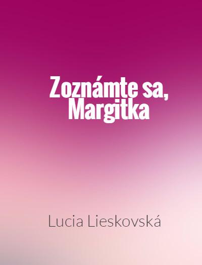 Zoznámte sa, Margitka